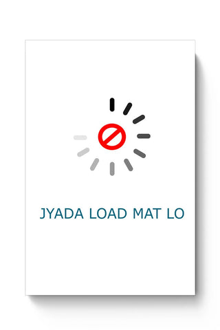 jyada load mat lo english Poster Online India