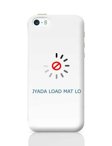 jyada load mat lo english iPhone 5/5S Covers Cases Online India