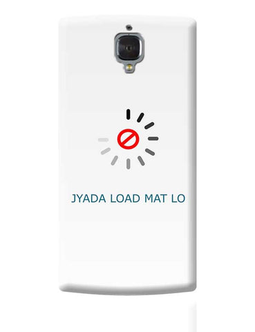 jyada load mat lo english OnePlus 3 Covers Cases Online India