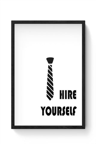 Hire Yourself Motivational Poster Framed Poster Online India