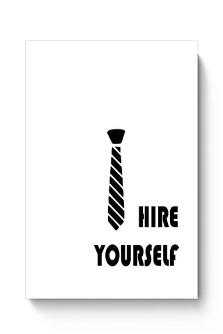 Hire Yourself Motivational Poster Poster Online India