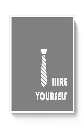 Hire Yourself Motivational Poster 2 Poster Online India