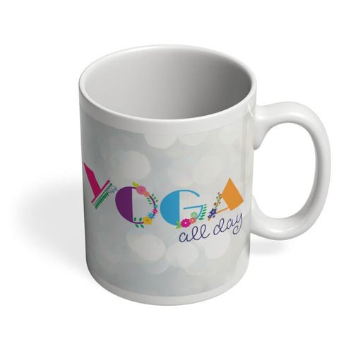 Yoga All Day!! Coffee Mug Online India