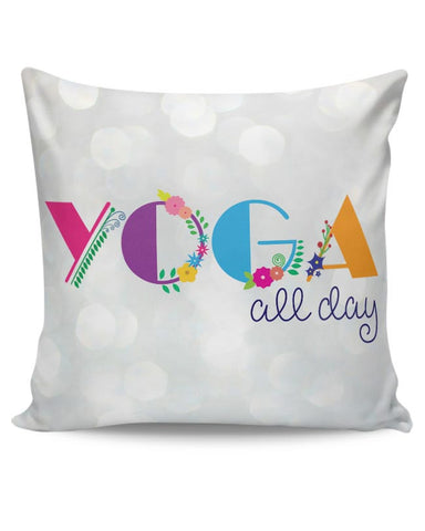 Yoga All Day!! Cushion Cover Online India