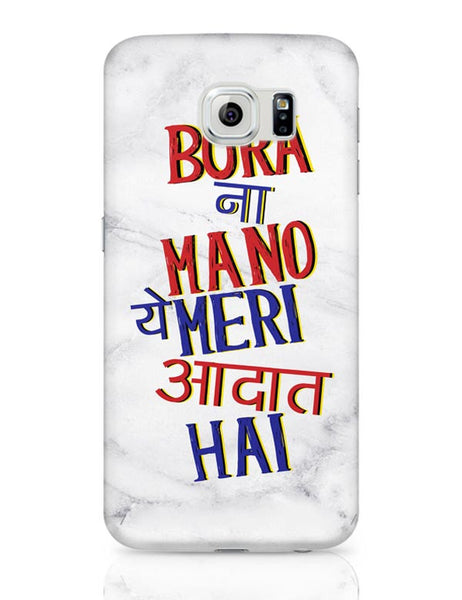 Bura Na Mano Ye Meri Aadat Hai!! Samsung Galaxy S6 Covers Cases Online India