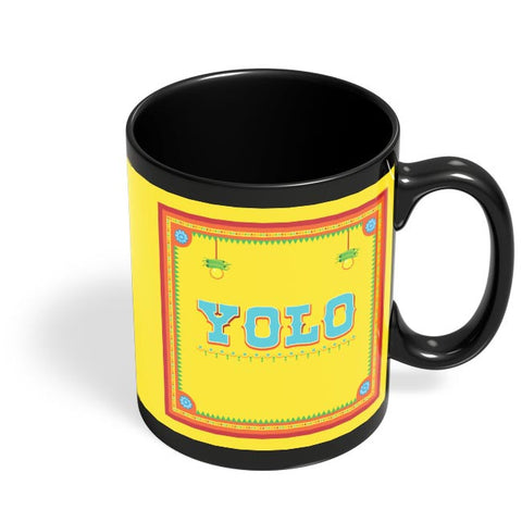 Yolo!! Black Coffee Mug Online India
