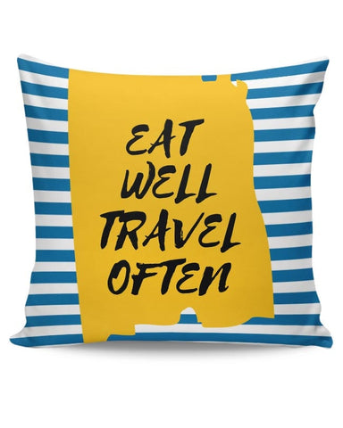 EAT WELL TRAVEL OFTEN !! Cushion Cover Online India