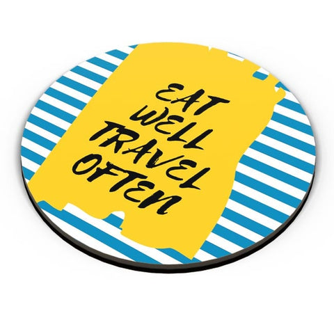 EAT WELL TRAVEL OFTEN !! Fridge Magnet Online India