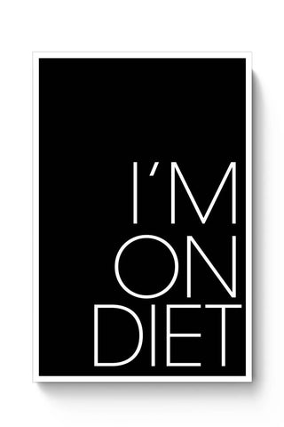 I'M ON DIET !! Poster Online India