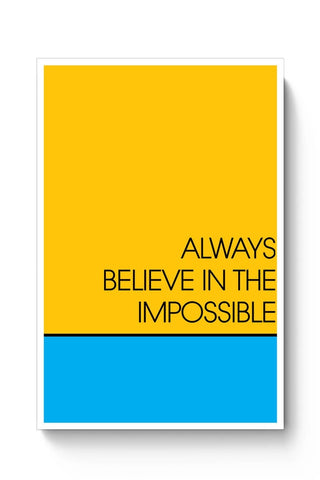 Always Believe In The Impossible !! Poster Online India