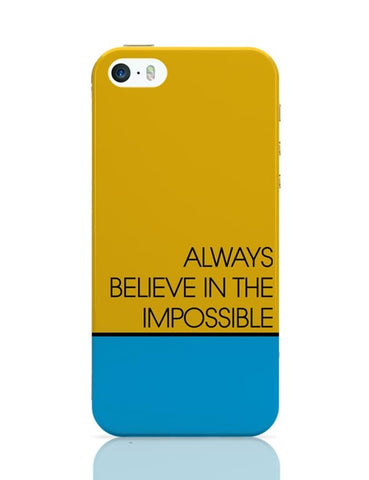 Always Believe In The Impossible !! iPhone Covers Cases Online India