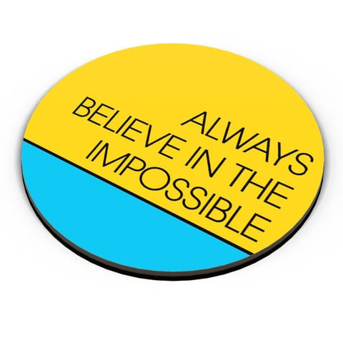 Always Believe In The Impossible !! Fridge Magnet Online India