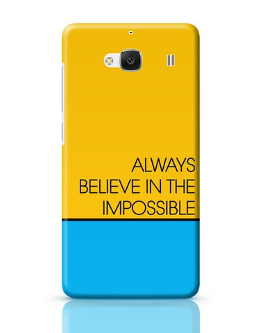 Always Believe In The Impossible !! Redmi 2 / Redmi 2 Prime Covers Cases Online India