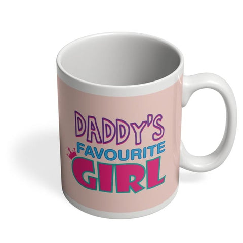 Daddy'S Favourite Girl !! Coffee Mug Online India