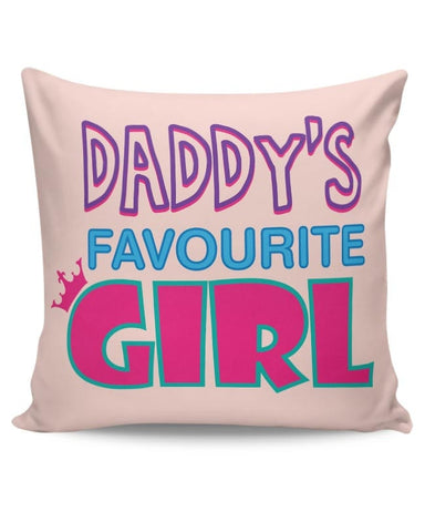 Daddy'S Favourite Girl !! Cushion Cover Online India