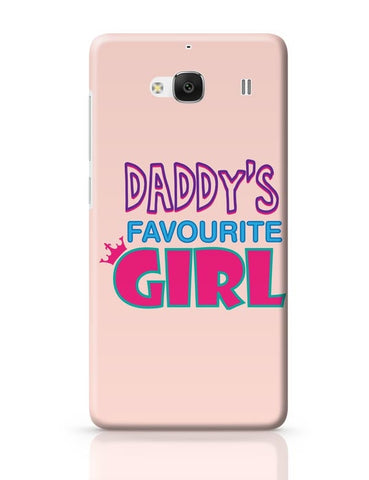 Daddy'S Favourite Girl !! Redmi 2 / Redmi 2 Prime Covers Cases Online India