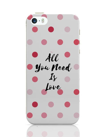 All You Need Is Love !! iPhone 5/5S Covers Cases Online India