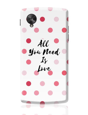 All You Need Is Love !! Google Nexus 5 Covers Cases Online India