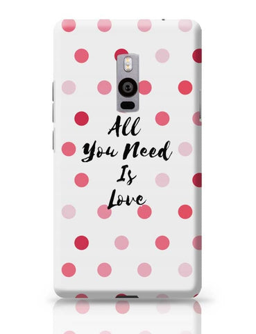 All You Need Is Love !! OnePlus Two Covers Cases Online India
