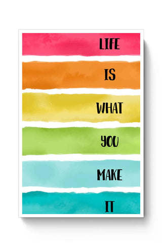 Life Is What You Make It - Inspirational !! Poster Online India