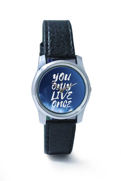 Women Wrist Watch India | You only live once - YOLO!! Wrist Watch Online India