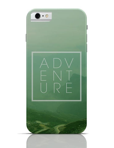 Adventure -Travel Inspire!! iPhone 6 6S Covers Cases Online India