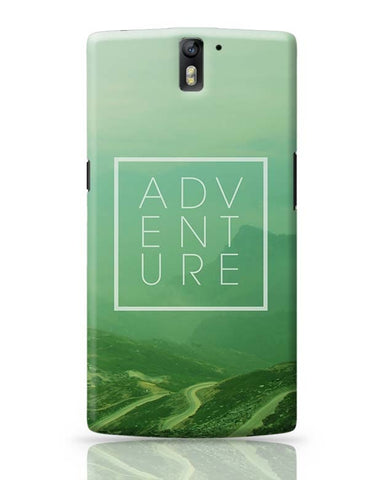 Adventure -Travel Inspire!! OnePlus One Covers Cases Online India