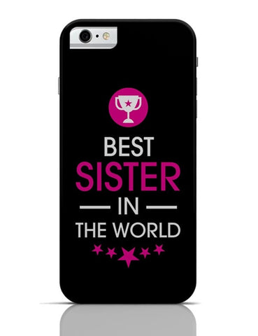 Best Sister - Rakshabandhan Special!! iPhone 6 / 6S Covers Cases