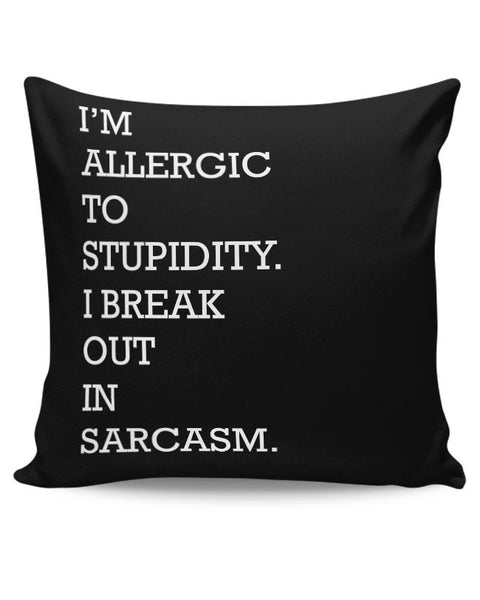 I am allergic to Sarcasm Cushion Cover Online India