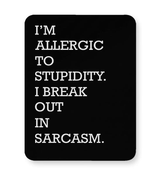 I am allergic to Sarcasm Mousepad Online India