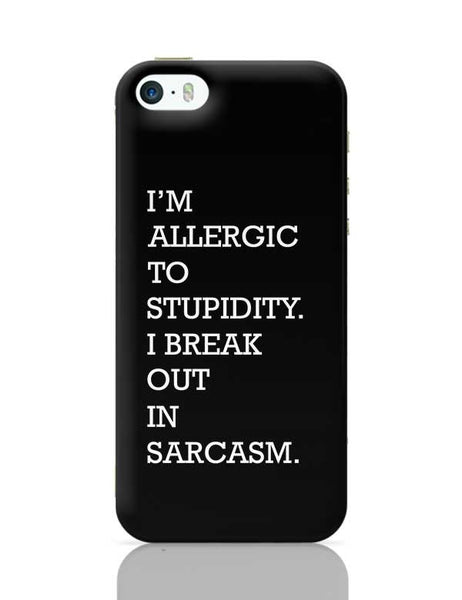 I am allergic to Sarcasm iPhone 5/5S Covers Cases Online India