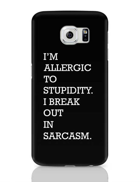 I am allergic to Sarcasm Samsung Galaxy S6 Covers Cases Online India