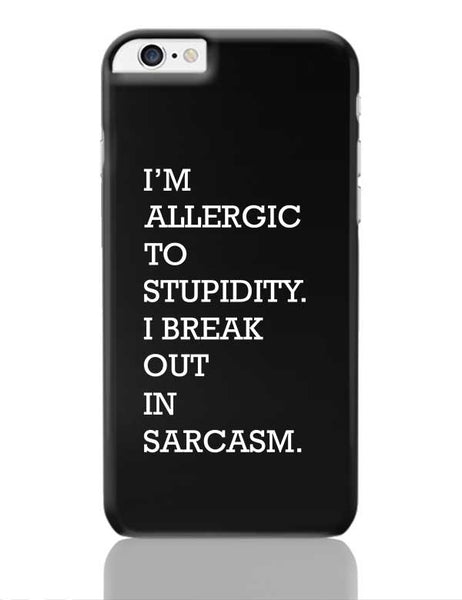 I am allergic to Sarcasm iPhone 6 Plus / 6S Plus Covers Cases Online India