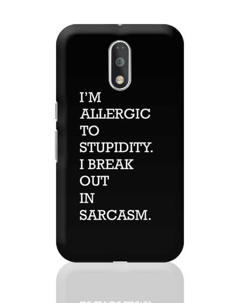 I am allergic to Sarcasm Moto G4 Plus Online India