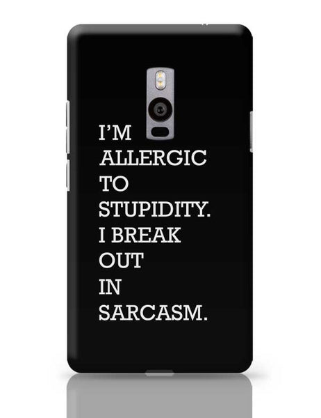 I am allergic to Sarcasm OnePlus Two Covers Cases Online India