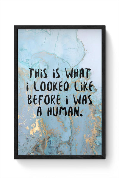 Enlightement - Before I was human  Framed Poster Online India
