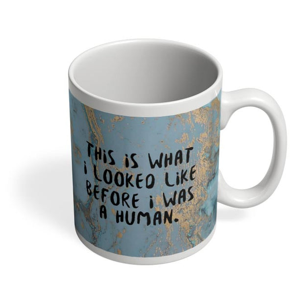 Enlightement - Before I was human  Coffee Mug Online India