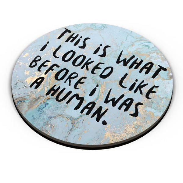 Enlightement - Before I was human  Fridge Magnet Online India