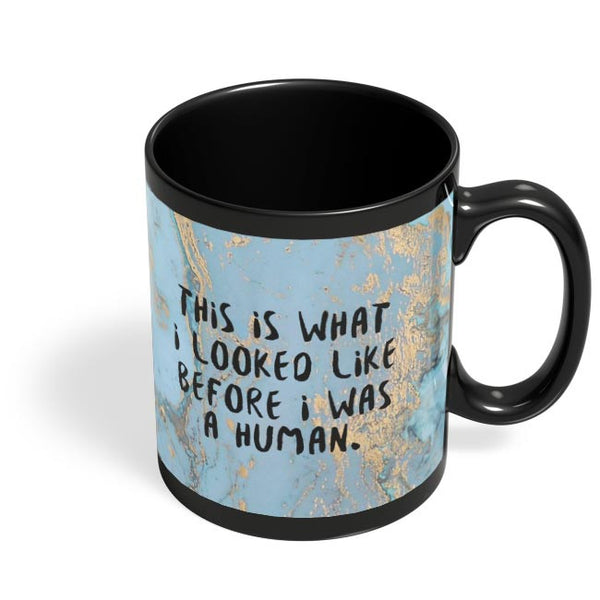 Enlightement - Before I was human  Black Coffee Mug Online India