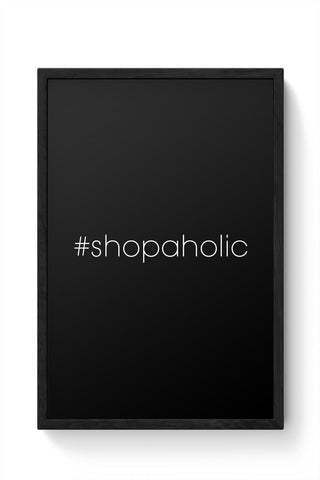 #shopaholic Framed Poster Online India