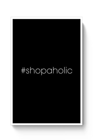 #shopaholic Poster Online India