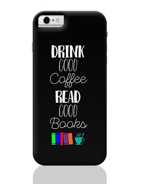 Good coffee & books !! iPhone 6 6S Covers Cases Online India