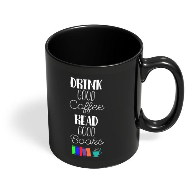 Good coffee & books !! Black Coffee Mug Online India