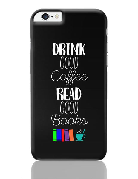 Good coffee & books !! iPhone 6 Plus / 6S Plus Covers Cases Online India