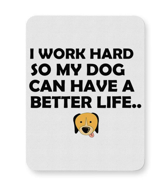Work hard for my dog Mousepad Online India