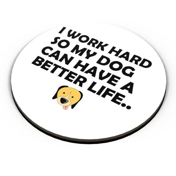 Work hard for my dog Fridge Magnet Online India
