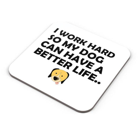 Work hard for my dog Coaster Online India
