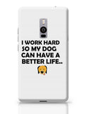 Work hard for my dog OnePlus Two Covers Cases Online India