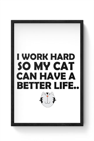Work hard for my cat Framed Poster Online India