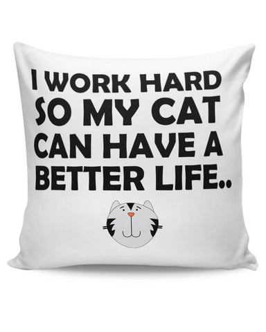 Work hard for my cat Cushion Cover Online India